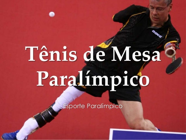 Tênis de Mesa Paralímpico Esporte Paralímpico