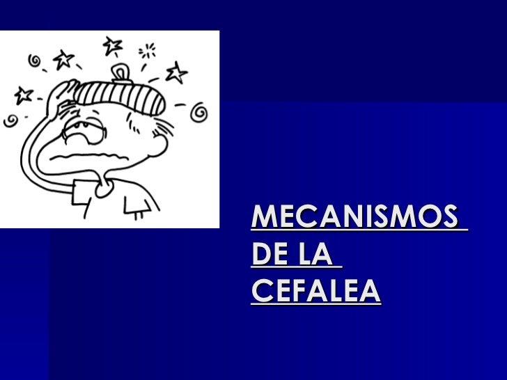 MECANISMOS  DE LA  CEFALEA