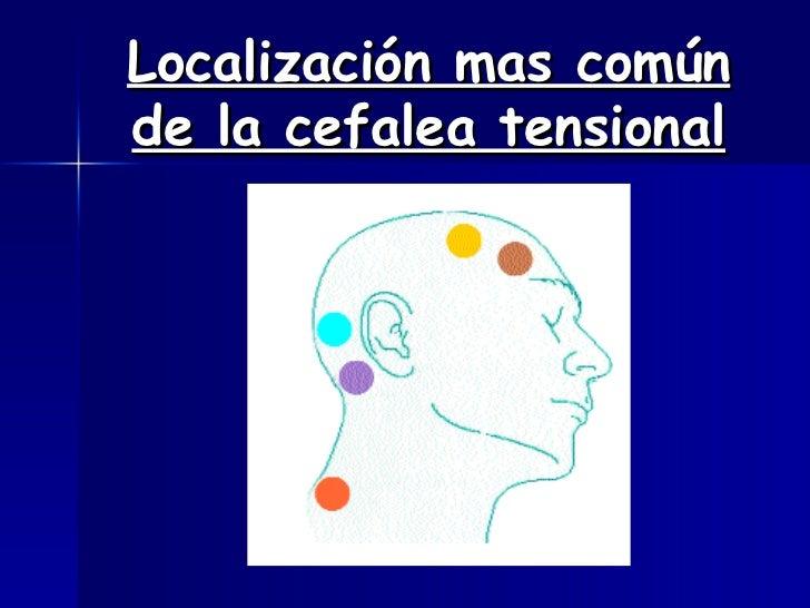 Localización mas común de la cefalea tensional