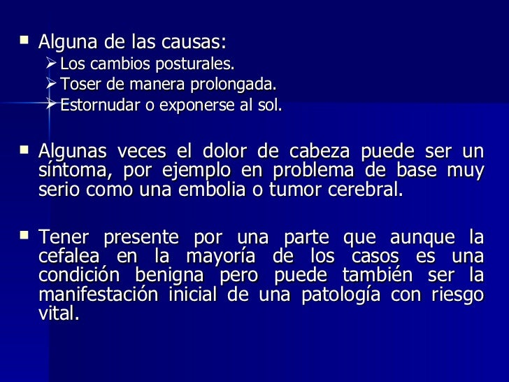 <ul><li>Alguna de las causas:  </li></ul><ul><ul><li>Los cambios posturales. </li></ul></ul><ul><ul><li>Toser de manera pr...