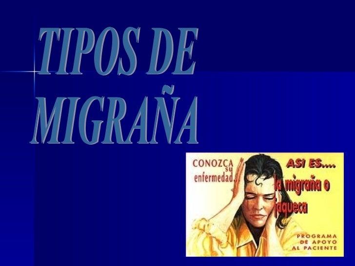 TIPOS DE  MIGRAÑA