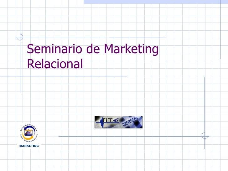 Seminario de Marketing Relacional MARKETING