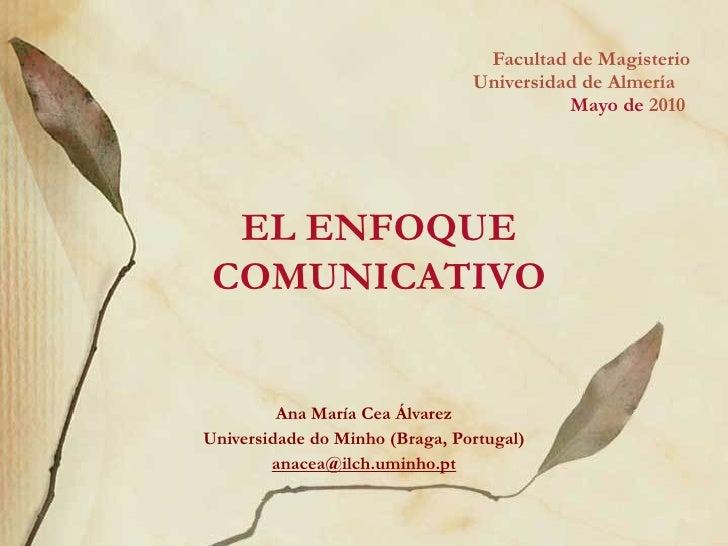Facultad de Magisterio Universidad de Almería   Mayo de  2010  Ana María Cea  Á lvarez Universidade do Minho (Braga, Portu...