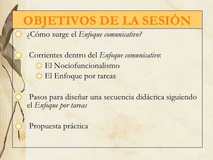 <ul><li>¿C ómo surge el  Enfoque comunicativo? </li></ul><ul><li>Corrientes dentro del  Enfoque comunicativo :  </li></ul>...