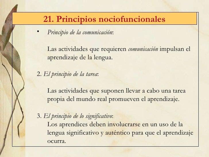 21. Principios nociofuncionales <ul><ul><li>Principio de la comunicación :  </li></ul></ul><ul><ul><li>Las actividades que...
