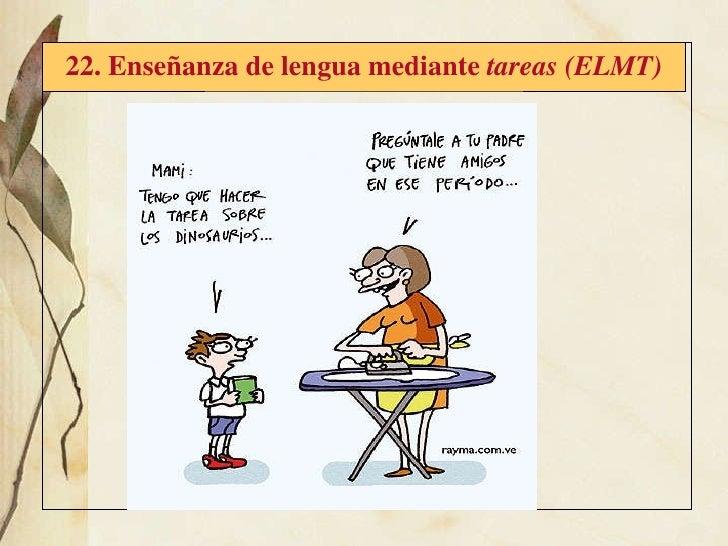 22. Enseñanza de lengua mediante  tareas (ELMT)