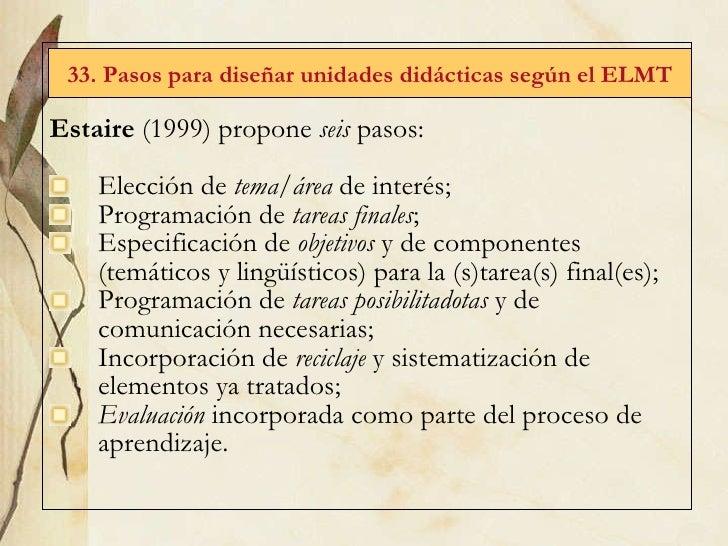 <ul><li>Estaire  (1999) propone  seis  pasos :  </li></ul><ul><li>Elección de  tema/área  de interés; </li></ul><ul><li>Pr...