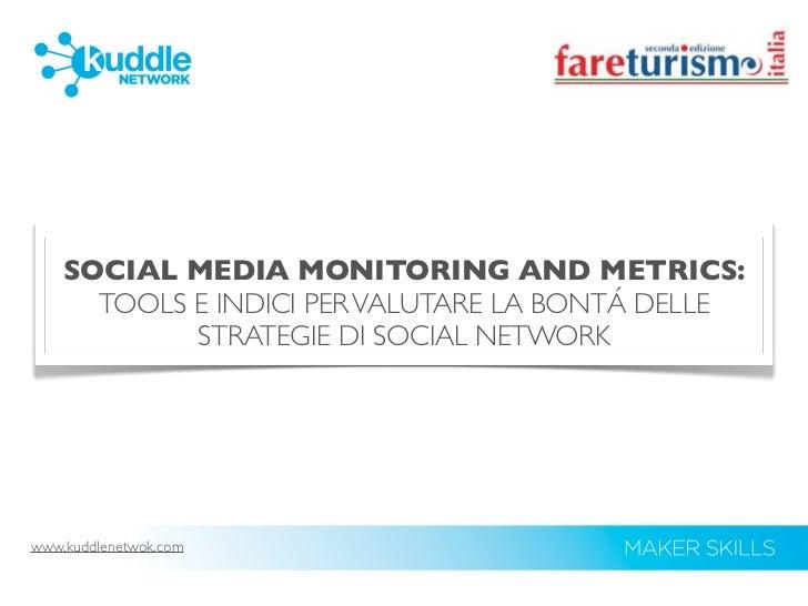 SOCIAL MEDIA MONITORING AND METRICS:      TOOLS E INDICI PER VALUTARE LA BONTÁ DELLE            STRATEGIE DI SOCIAL NETWOR...