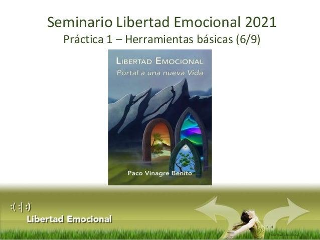 :(:|:) Libertad Emocional Seminario Libertad Emocional 2021 Práctica 1 – Herramientas básicas (6/9)