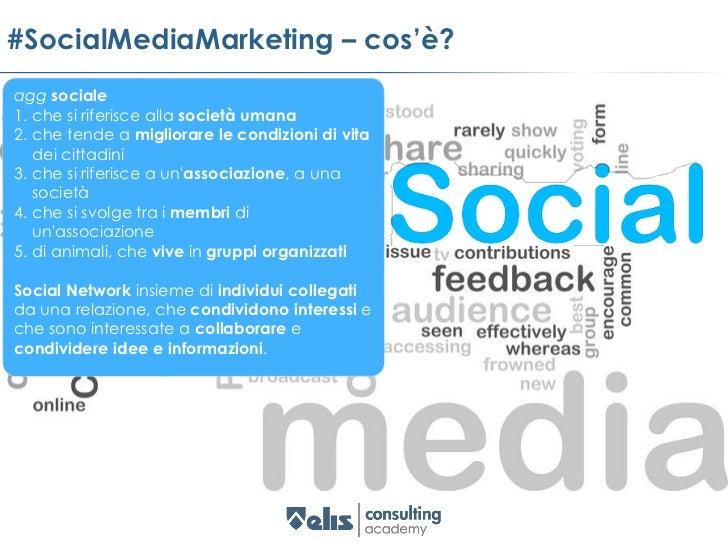 #SocialMediaMarketing – cos'è?   Utilizzo dei Social Network come mezzo di comunicazione attraverso cui è   possibile cond...