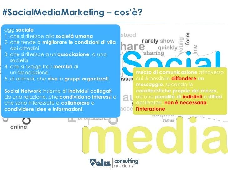 #SocialMediaMarketing – cos'è?  «Il marketing (termine inglese, spesso abbreviato in mktg), anche mercatistica, è un ramo ...