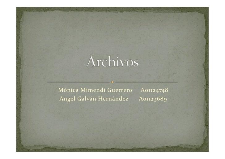 Mónica  Mimendi  Guerrero     A01124748   Angel  Galván  Hernández   A01123689
