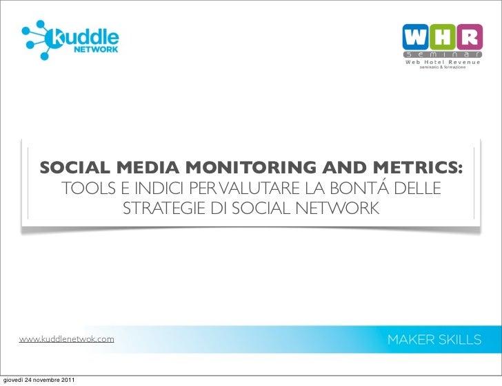 SOCIAL MEDIA MONITORING AND METRICS:             TOOLS E INDICI PER VALUTARE LA BONTÁ DELLE                   STRATEGIE DI...