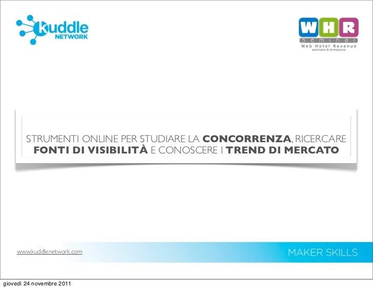 STRUMENTI ONLINE PER STUDIARE LA CONCORRENZA, RICERCARE         FONTI DI VISIBILITÀ E CONOSCERE I TREND DI MERCATO    www....