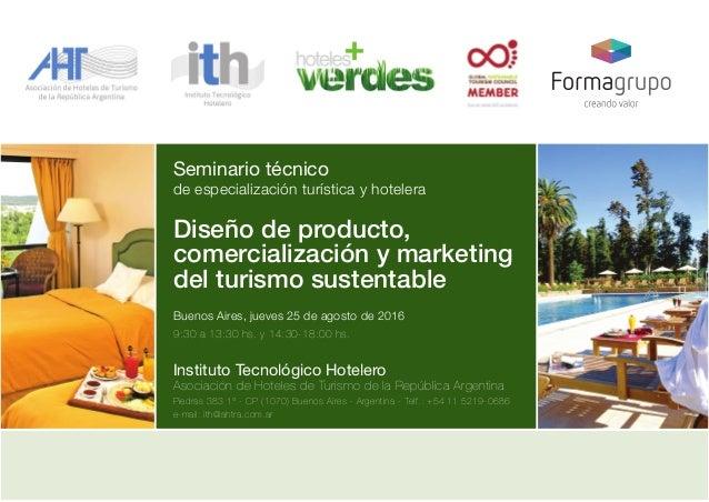 Seminario técnico de especialización turística y hotelera Diseño de producto, comercialización y marketing del turismo sus...