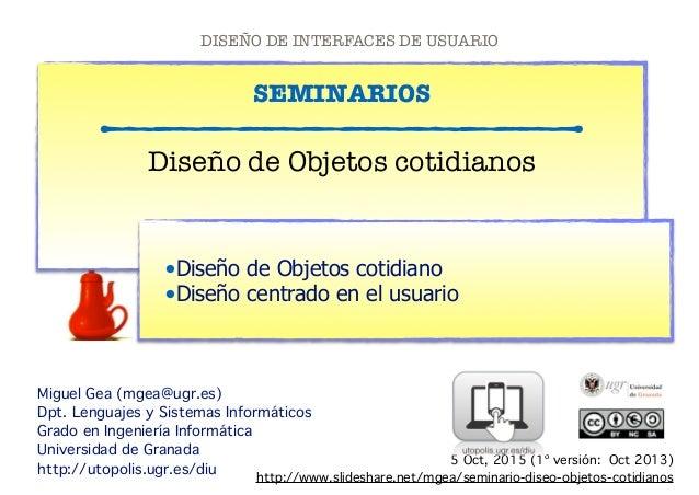! SEMINARIOS !!!!!!!!!!!!!!!!!!!!!!! Miguel Gea (mgea@ugr.es)! Dpt. Lenguajes y Sistemas Informáticos! Grado en Ingeniería...