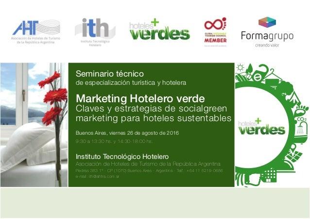 Seminario técnico de especialización turística y hotelera Marketing Hotelero verde Claves y estrategias de socialgreen mar...