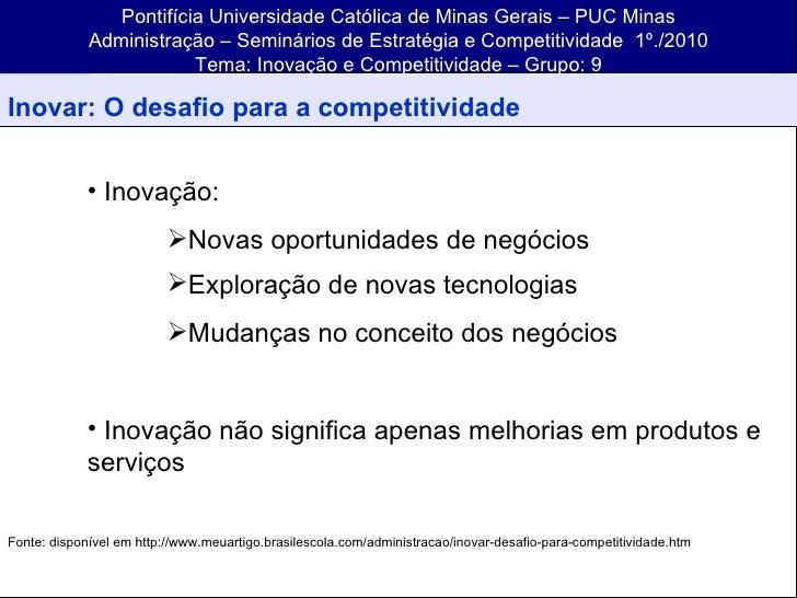 Pontifícia Universidade Católica de Minas Gerais – PUC Minas Administração – Seminários de Estratégia e Competitividade  1...