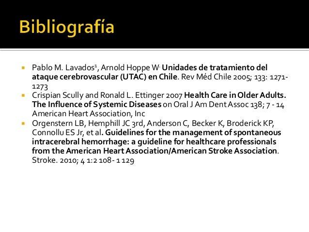  Pablo M. Lavados1,Arnold HoppeW. Unidades de tratamiento del ataque cerebrovascular (UTAC) en Chile. Rev Méd Chile 2005;...