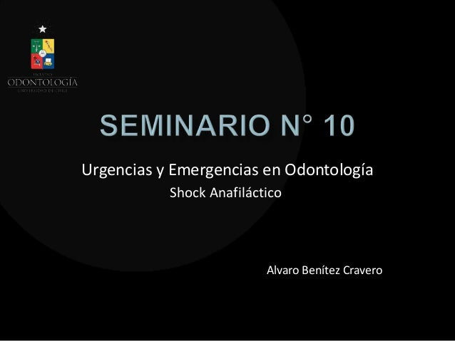 Urgencias y Emergencias en OdontologíaAlvaro Benítez CraveroShock Anafiláctico