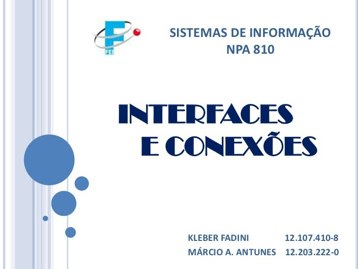 SISTEMAS DE INFORMAÇÃO<br />NPA 810<br />INTERFACES <br />       E CONEXÕES<br />KLEBER FADINI                12.107.410-8...