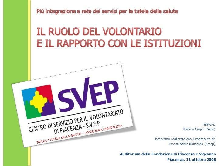 Auditorium della Fondazione di Piacenza e Vigevano Piacenza, 11 ottobre 2008 relatore: Stefano Cugini (Gaps) intervento re...