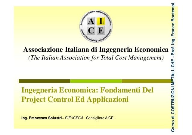 Corso di COSTRUZIONI METALLICHE - Prof. Ing. Franco Bontempi Associazione Italiana di Ingegneria Economica   (The Italian ...