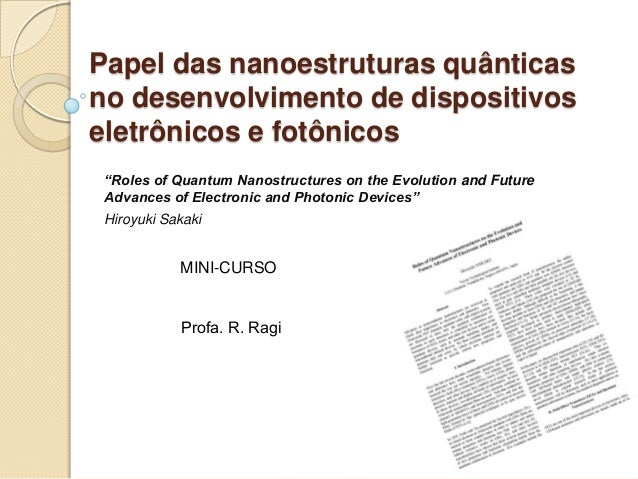 """Papel das nanoestruturas quânticas no desenvolvimento de dispositivos eletrônicos e fotônicos """"Roles of Quantum Nanostruct..."""