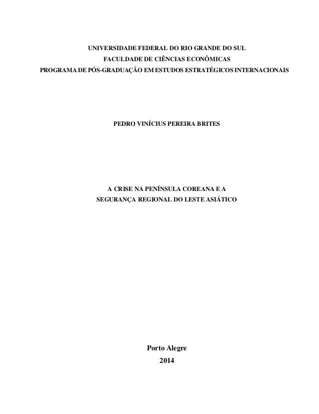UNIVERSIDADE FEDERAL DO RIO GRANDE DO SUL FACULDADE DE CIÊNCIAS ECONÔMICAS PROGRAMA DE PÓS-GRADUAÇÃO EM ESTUDOS ESTRATÉGIC...
