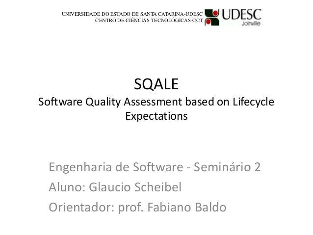 UNIVERSIDADE DO ESTADO DE SANTA CATARINA-UDESC CENTRO DE CIÊNCIAS TECNOLÓGICAS-CCT  SQALE Software Quality Assessment base...