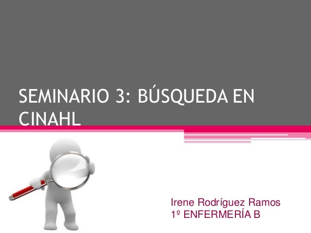 SEMINARIO 3: BÚSQUEDA ENCINAHL               Irene Rodríguez Ramos               1º ENFERMERÍA B