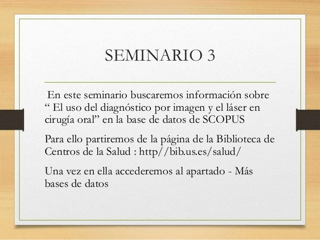 """SEMINARIO 3 En este seminario buscaremos información sobre """" El uso del diagnóstico por imagen y el láser en cirugía oral""""..."""