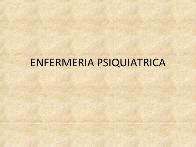 ENFERMERIA PSIQUIATRICA