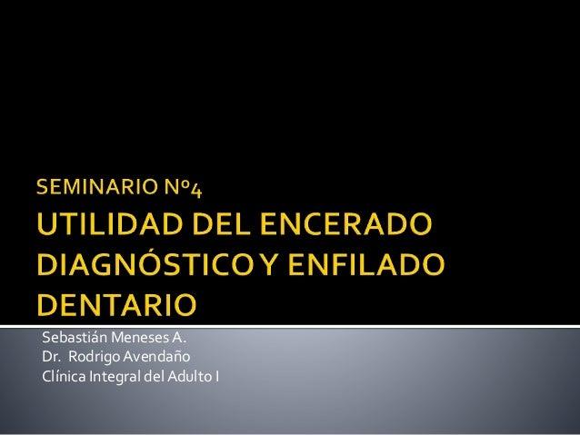 Sebastián Meneses A. Dr. RodrigoAvendaño Clínica Integral del Adulto I