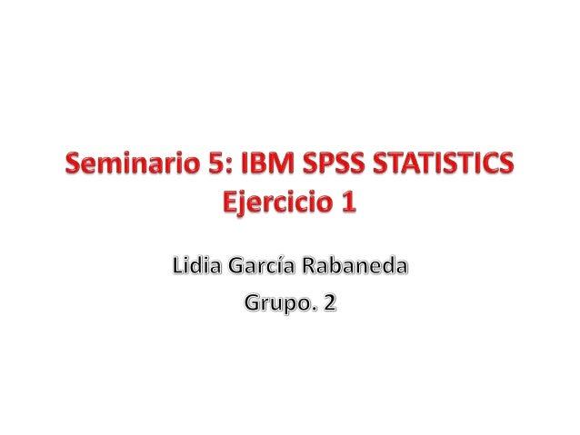 """Para este seminario, al igual que para el anterior, vamos autilizar el programa """"IBM SPSS STATISTICS"""".En este caso, el pri..."""