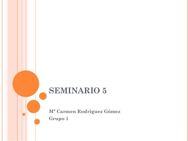 SEMINARIO 5 Mª Carmen Rodríguez Gómez Grupo 1