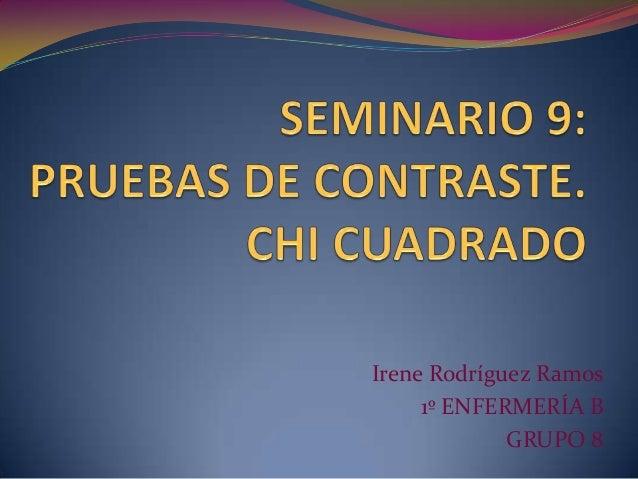 Irene Rodríguez Ramos1º ENFERMERÍA BGRUPO 8