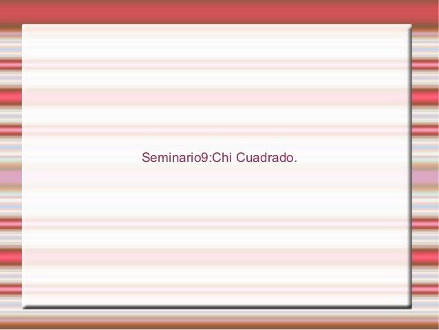 Seminario9:Chi Cuadrado.