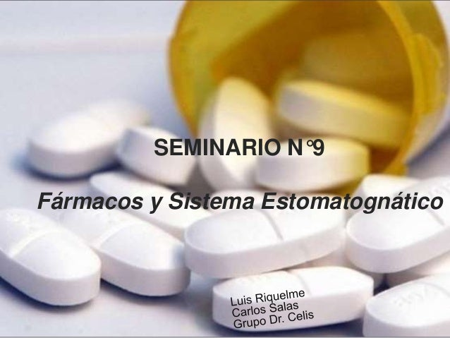 SEMINARIO N°9Fármacos y Sistema Estomatognático
