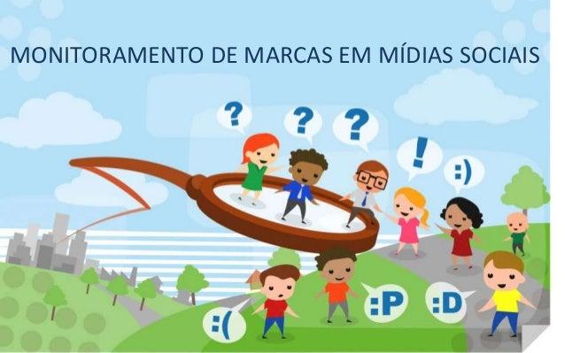 MONITORAMENTO DE MARCAS EM MÍDIAS SOCIAIS