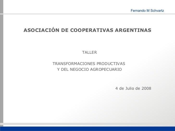 ASOCIACIÓN DE COOPERATIVAS ARGENTINAS                   TALLER        TRANSFORMACIONES PRODUCTIVAS          Y DEL NEGOCIO ...