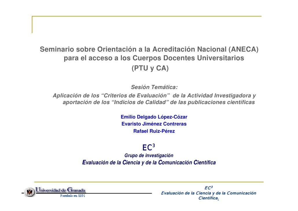 Seminario sobre Orientación a la Acreditación Nacional (ANECA)       para el acceso a los Cuerpos Docentes Universitarios ...