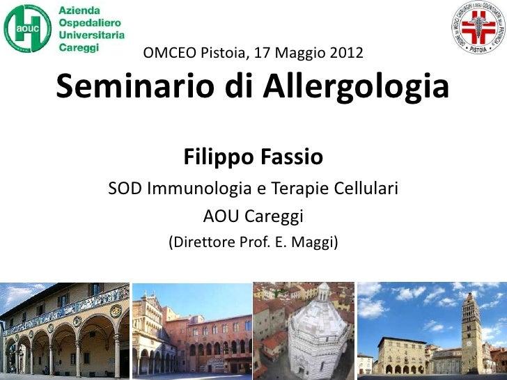OMCEO Pistoia, 17 Maggio 2012Seminario di Allergologia            Filippo Fassio   SOD Immunologia e Terapie Cellulari    ...
