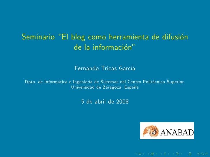 """Seminario """"El blog como herramienta de difusi´n                                              o                de la inform..."""