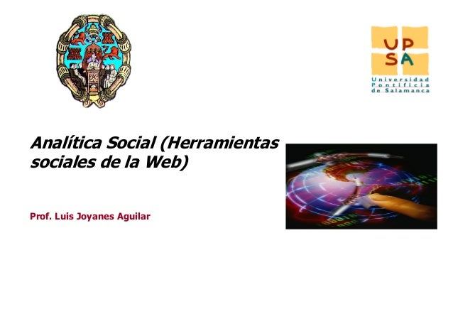 IINTAnalítica Social (Herramientassociales de la Web)Prof. Luis Joyanes Aguilar                                 1