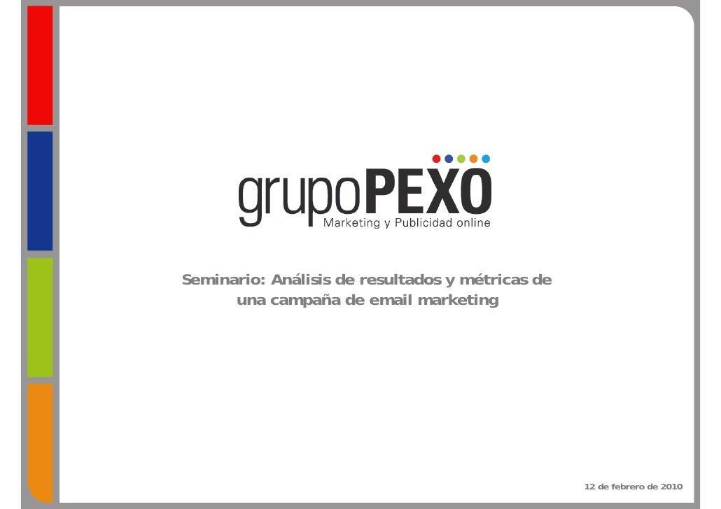 Seminario: Análisis de resultados y métricas de       una campaña de email marketing                                      ...