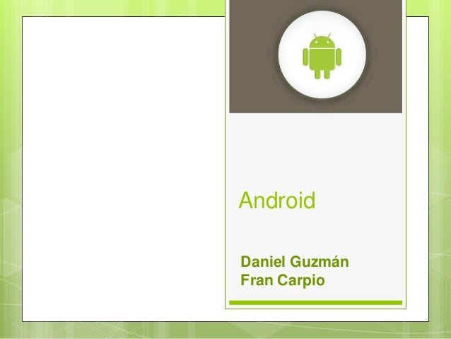 AndroidDaniel GuzmánFran Carpio