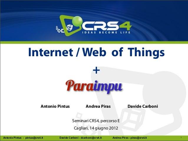 Internet / Web of Things                               +                             Antonio Pintus               Andrea P...