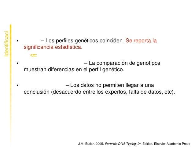 Resultadosposiblesdelaprueba • Match–Losperfilesgenéticoscoinciden.Sereportala significanciaestadística....
