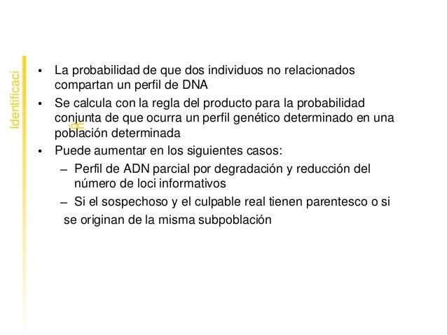 Probabilidaddematch(Pm) • Laprobabilidaddequedosindividuosnorelacionados compartanunperfildeDNA • Seca...